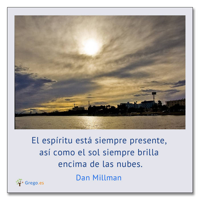 EL ESPÍRITU ESTÁ SIEMPRE PRESENTE, por Dan Millman