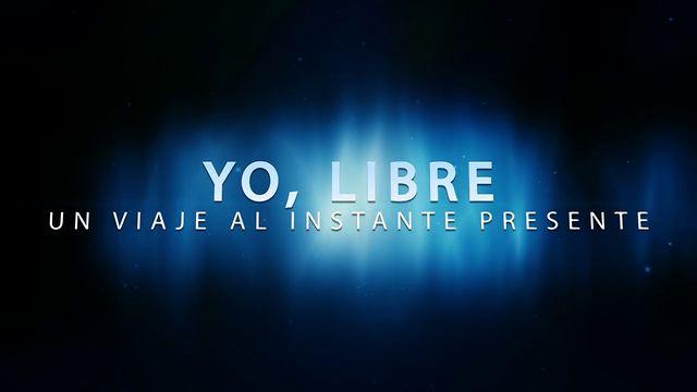 YO LIBRE: UN VIAJE AL INSTANTE PRESENTE, por David del Rosario