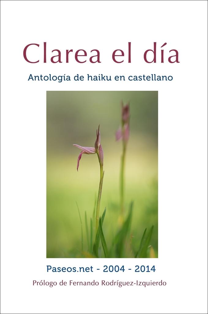 """ANTOLOGÍA DE HAIKU """"CLAREA EL DÍA"""", por Grego.es"""