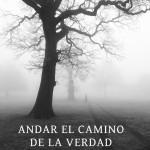 """LIBRO DEL BLOG """"ANDAR EL CAMINO DE LA VERDAD"""" – 2015"""