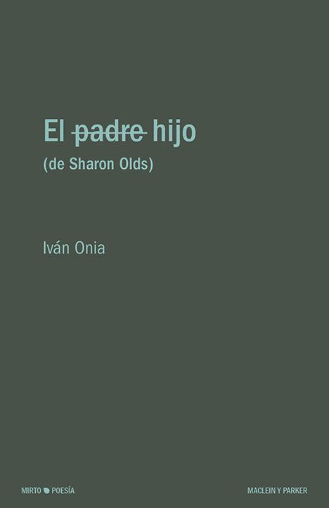 EL HIJO  (de Sharon Olds) de Iván Onia