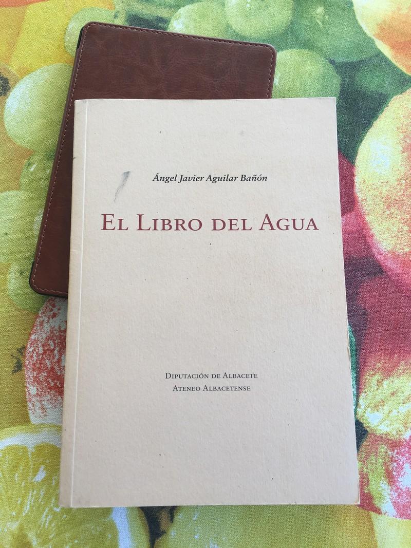 EL LIBRO DEL AGUA por Ángel Javier Aguilar Bañón